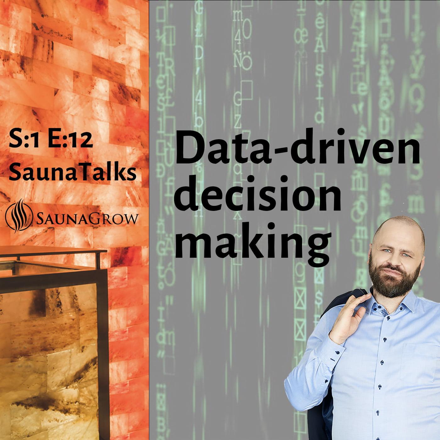 Data driven decision making